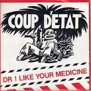 Dr I Like Your Medicine by Coup D'Etat