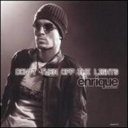 DON'T TURN OFF THE LIGHTS by Enrique Iglesias