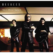 THIS IS WHERE I CAME IN by Bee Gees