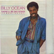 There'll Be Sad Songs by Billy Ocean