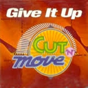 Give It Up by Cut N Move