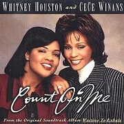 Count On Me by Whitney Houston & Ce Ce Winans