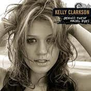 Behind These Hazel Eyes by Kelly Clarkson