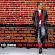 This Is How A Heart Breaks by Rob Thomas