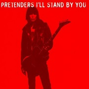 I'll Stand By You by Pretenders