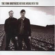 Nothing Wrong With You by The Finn Brothers