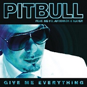 Give Me Everything by Pitbull feat. Ne-Yo, Afrojack And Nayer