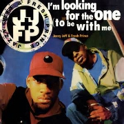 I'm Looking For The One (To Be With Me) by Jazzy Jeff & The Fresh Prince