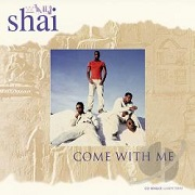 Come With Me by Shai