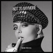 Not 20 Anymore by Bebe Rexha