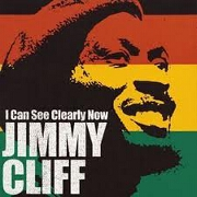 I Can See Clearly Now by Jimmy Cliff