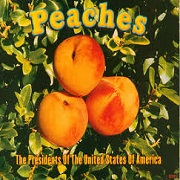 Peaches by Presidents of the USA