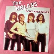 Don't Make Waves by The Nolans