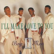 I'll Make Love To You by Boyz II Men