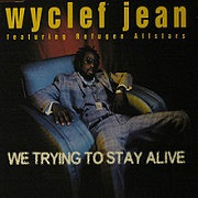 We Tryin' To Stay Alive by Wyclef Jean