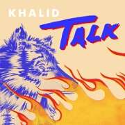 Talk by Khalid And Disclosure