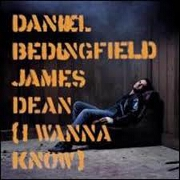 JAMES DEAN (I WANNA KNOW) by Daniel Bedingfield
