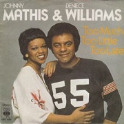 Too Much, Too Little, Too Late by Johnny Mathis & Deniece Williams
