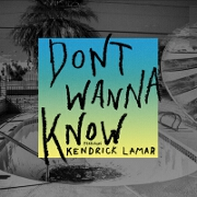 Don't Wanna Know by Maroon 5 feat. Kendrick Lamar