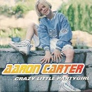 Crazy Little Party Girl by Aaron Carter