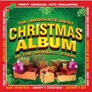 The Absolute Best Christmas Album In The World... Ever! by Various