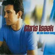 LET ME DOWN EASY by Chris Isaak