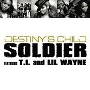 Soldier by Destiny's Child feat. TI And Lil Wayne