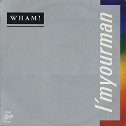 I'm Your Man by Wham