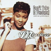 Don't Take It Personal by Monica