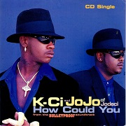 How Could You by K-Ci & JoJo