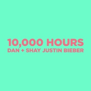 10,000 Hours by Dan + Shay feat. Justin Bieber