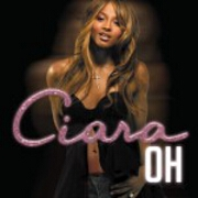 Oh by Ciara feat. Ludacris