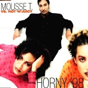 Horny by Mousse T vs Hot n Juicy