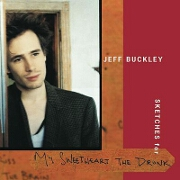 Sketches For My Sweetheart The Drunk by Jeff Buckley