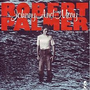 Johnny And Mary by Robert Palmer