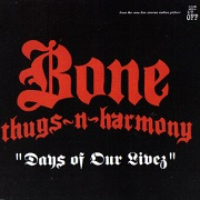 These Are The Days Of Our Livez by Bone Thugs N Harmony