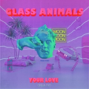 Your Love (Deja Vu) by Glass Animals