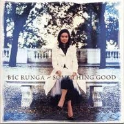 SOMETHING GOOD by Bic Runga