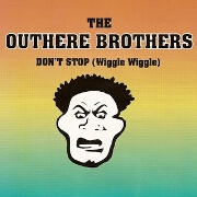 Don't Stop (Wiggle Wiggle) by The Outhere Brothers