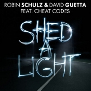 Shed A Light by Robin Schulz And David Guetta feat. Cheat Codes