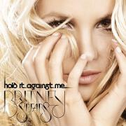 Hold It Against Me by Britney Spears
