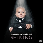 Shining by DJ Khaled feat. Beyonce And Jay Z