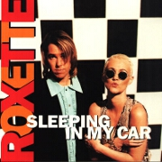 Sleeping In My Car by Roxette