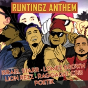 The Runtingz Anthem by Israel Starr, Lomez Brown, Lion Rezz, Raggadat Cris And Poetik