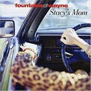 STACY'S MOM by Fountains of Wayne