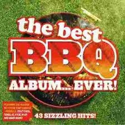 The Best BBQ Album In The World... Ever! by Various