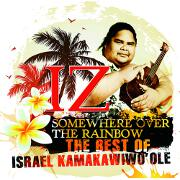 Somewhere Over The Rainbow: The Best Of by Israel Kamakawiwo'ole