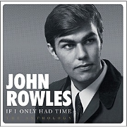 If I Only Had Time: The Anthology by John Rowles