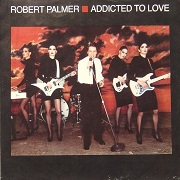 Addicted To Love by Robert Palmer