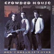 Don't Dream Its Over by Crowded House